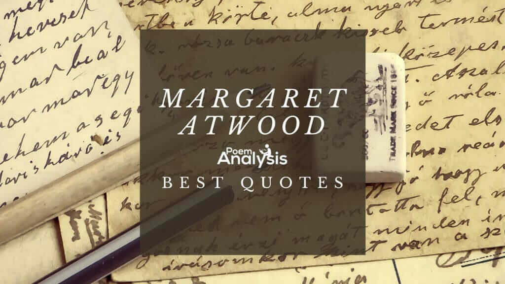 Margaret Atwood's Top 10 Best Quotes