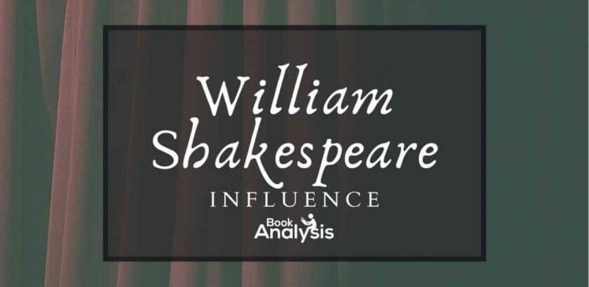 William Shakespeare's Influence