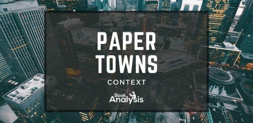 Paper Towns Historical Context